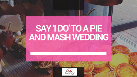 pie and mash wedding
