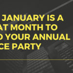 Why January is a great month to hold your annual office party
