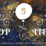 5 top tips for planning a great 18th birthday party