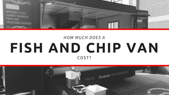 How much does a fish and chip van cost?