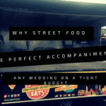 Why street food is the perfect accompaniment to any wedding on a tight budget