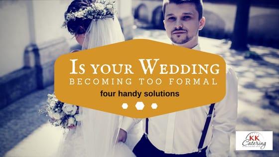 wedding becoming too formal