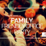 Tips to make a family friendly office party