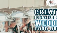 Creative Ideas For Your Wedding Food Buffet