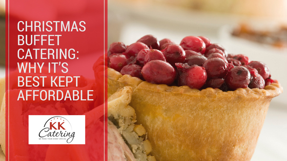 Christmas buffet catering: why it's best kept affordable