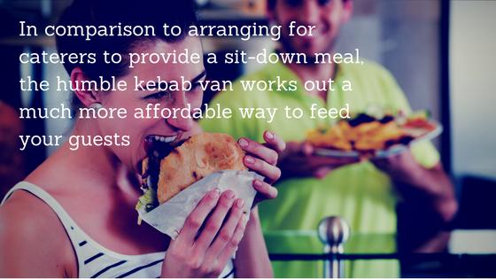 kebab van more affordable than a sit down meal