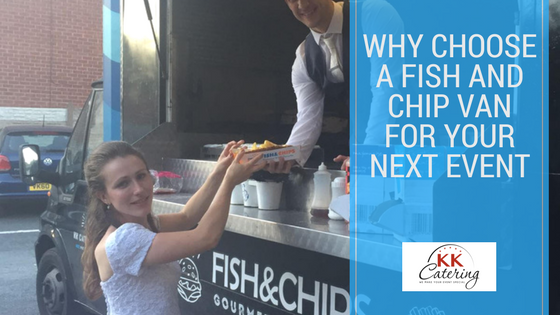 why choose a fish and chip van fo your next event