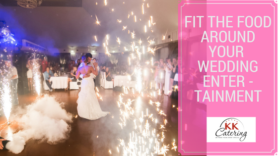 Making the Wedding Food fit around your entertainment