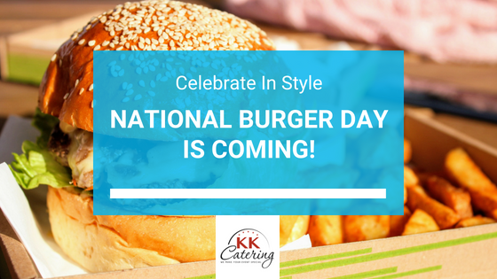 KK Catering | National Burger Day