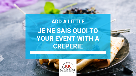 Crepe's & Why It's Perfect For Your Event