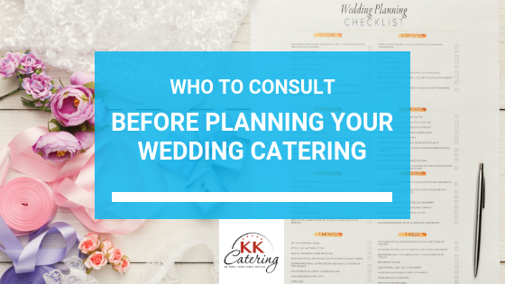 KKCatering.co.uk Blog | Who To Consult Before Ordering Your Wedding Food