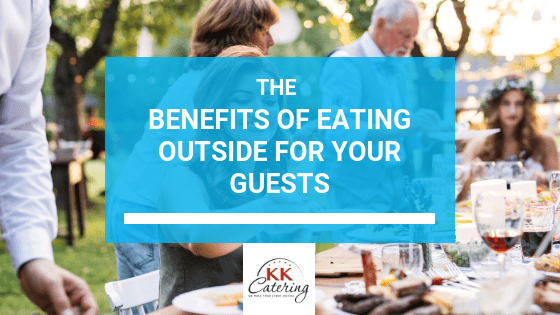 The Benefits Of Eating Outside For Your Guests
