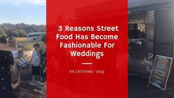 Blog cover image - 3 Reasons Street Food Has Become Fashionable For Weddings