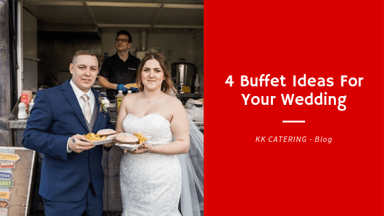 4 Buffet Ideas For Your Wedding - Blog Title