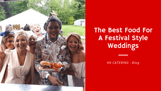 The Best Food For Festival Style Weddings