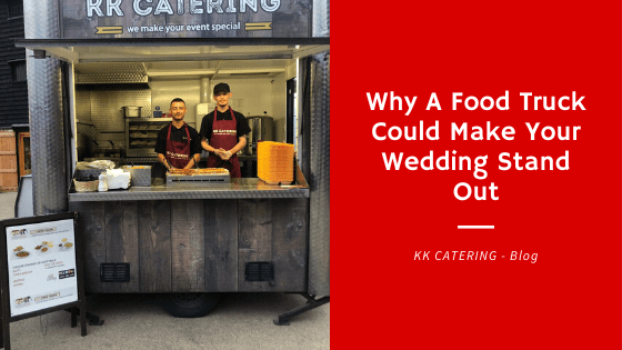 Why A Food Truck Could Make Your Wedding Stand Out