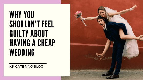Why you shouldn't feel guilty about having a cheap wedding - blog title