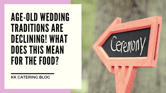 Age-old wedding traditions are declining! What does this mean for the food?