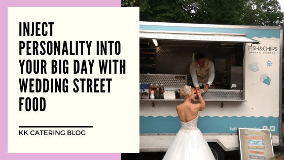 Inject personality into your big day with wedding street food - Blog title