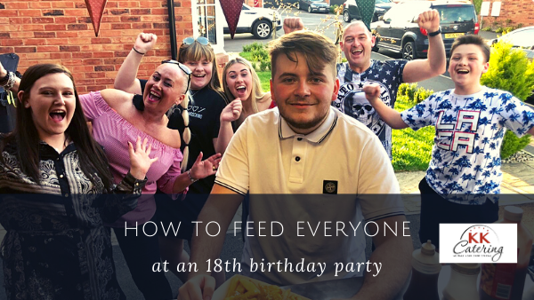 how to feed everyone at an 18th birthday party