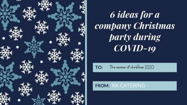 6 Ideas For A Company Christmas Party During Covid 19 Kk Catering