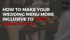 How to Make Your Wedding Menu More Inclusive To Food Sensitivities
